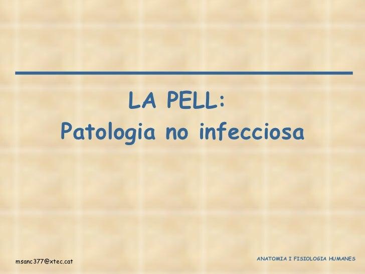 La pell: patologia no infecciosa