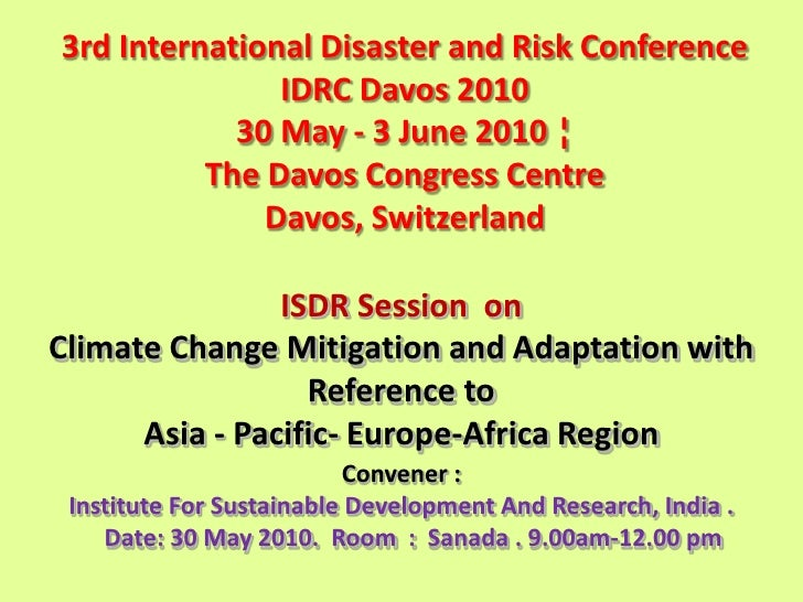 3rd International Disaster and Risk Conference IDRCDavos 2010<br />30 May - 3 June 2010 ¦ <br />The Davos Congress Centre ...