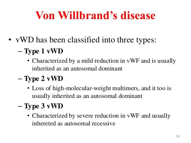 von willebrand disease a genetic disorder Background though von willebrand disease (vwd) is a common coagulation  disorder, due to the complexity of the molecular analysis of von.