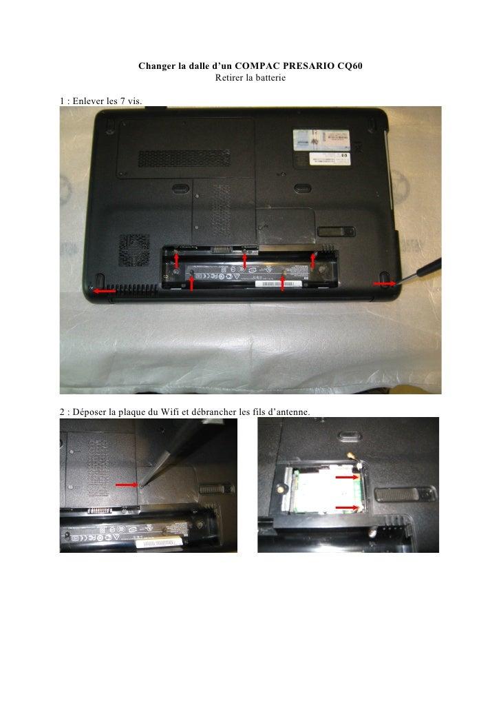 Changer la dalle d'un COMPAC PRESARIO CQ60                                      Retirer la batterie1 : Enlever les 7 vis.2...