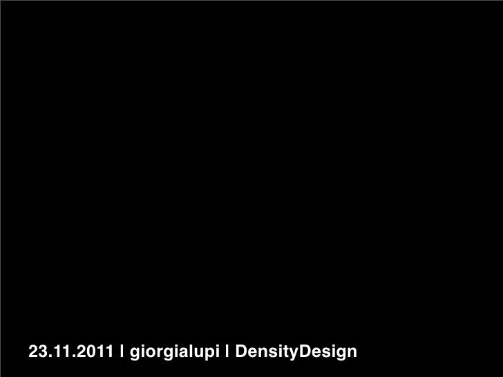23.11.2011 | giorgialupi | DensityDesign