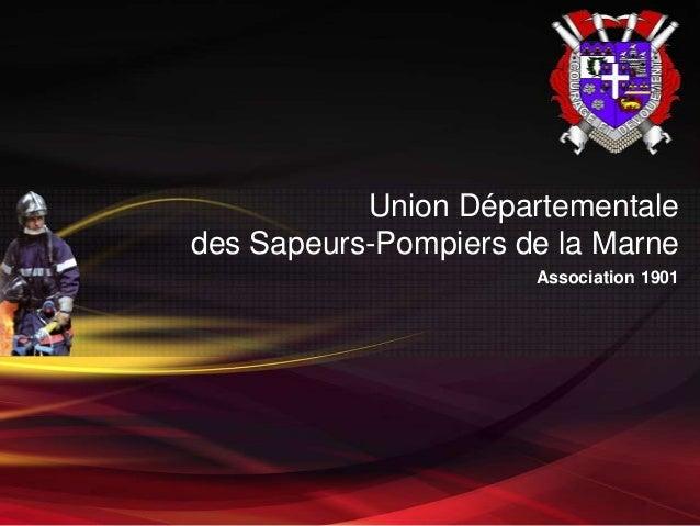 Union Départementaledes Sapeurs-Pompiers de la Marne                      Association 1901