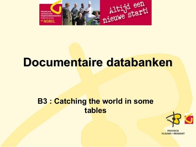 Documentaire databanken B3 : Catching the world in some tables