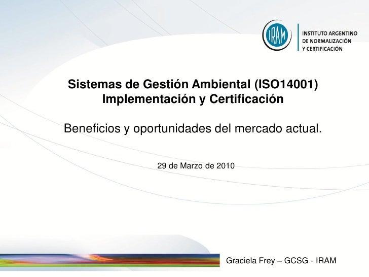 Sistemas de Gestión Ambiental (ISO14001)      Implementación y Certificación  Beneficios y oportunidades del mercado actua...