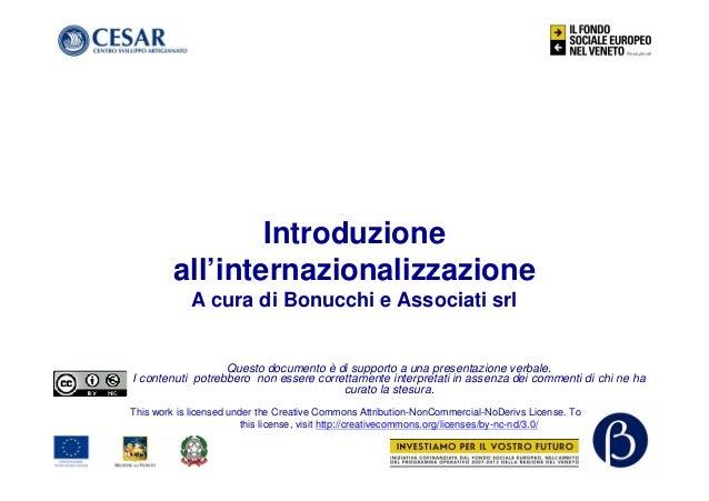 Introduzione all'internazionalizzazione A cura di Bonucchi e Associati srl Questo documento è di supporto a una presentazi...