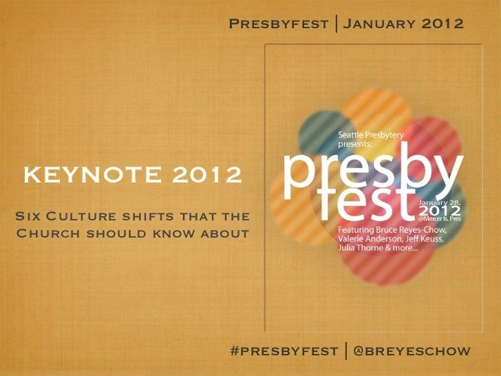 Keynote Slides from Seattle Presbytery's Presbyfest 2012