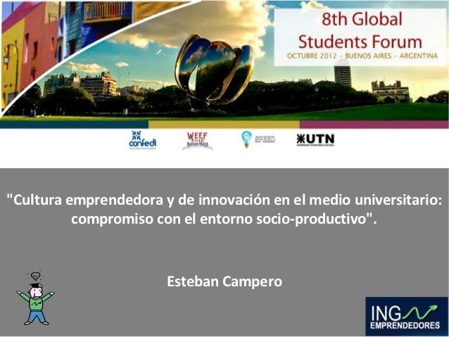 """""""Cultura emprendedora y de innovación en el medio universitario:          compromiso con el entorno socio-productivo"""".    ..."""