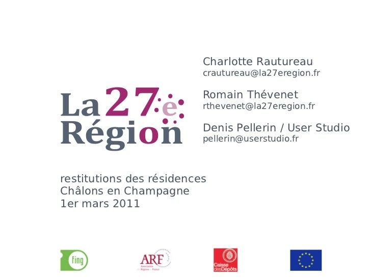 Charlotte Rautureau                          crautureau@la27eregion.fr                          Romain Thévenet           ...