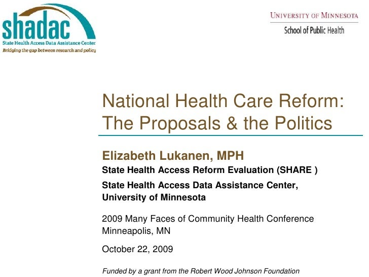 National Health Care Reform: The Proposals & the Politics<br />Elizabeth Lukanen, MPH <br />State Health Access Reform Eva...