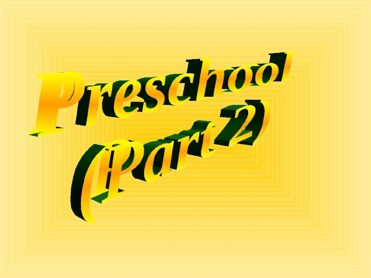 Preschool (Pt 2)