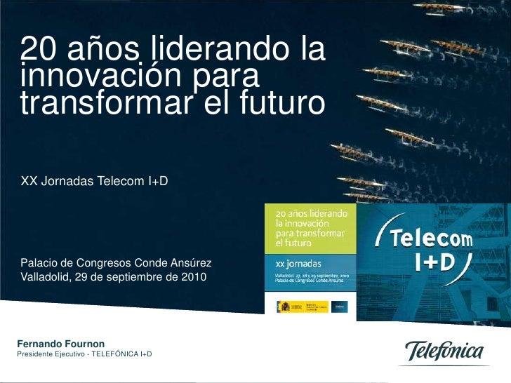 0<br />20 años liderando la innovación para transformar el futuro<br />XX Jornadas Telecom I+D<br />Palacio de Congresos C...