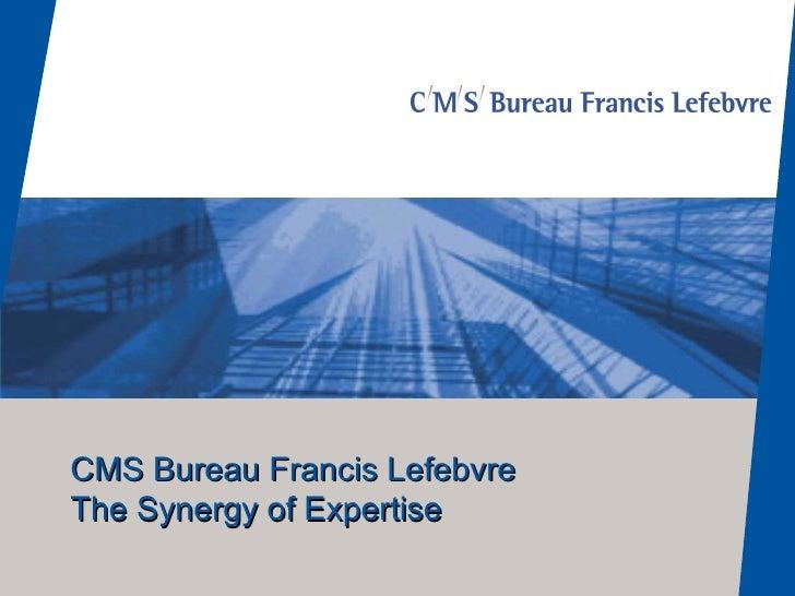 CMS Bureau Francis Lefebvre The Synergy of Expertise
