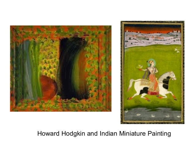Howard Hodgkin and Indian Miniature Painting
