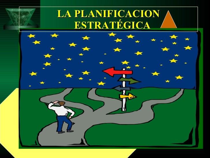 LA PLANIFICACION   ESTRATÉGICA