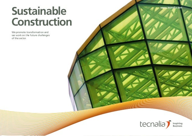 TECNALIA I INSPIRING BUSINESS SUSTAINABLE CONSTRUCTION | 1 Sustainable Construction We promote transformation and we work ...
