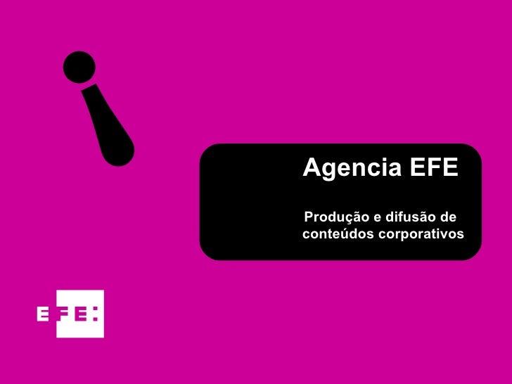 Agencia EFE ¡ Produção e difusão de  conteúdos corporativos