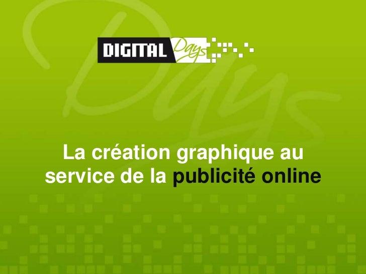 La création graphique auservice de la publicité online