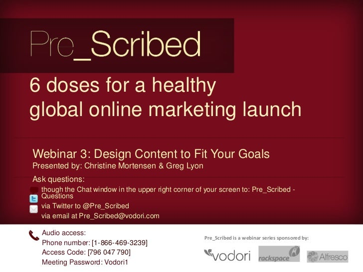 6 doses for a healthy global online marketing launch<br />Webinar 3: Design Content to Fit Your Goals<br />Presented by: C...