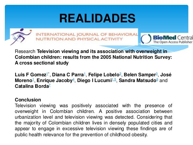 REALIDADESResearch Television viewing and its association with overweight inColombian children: results from the 2005 Nati...