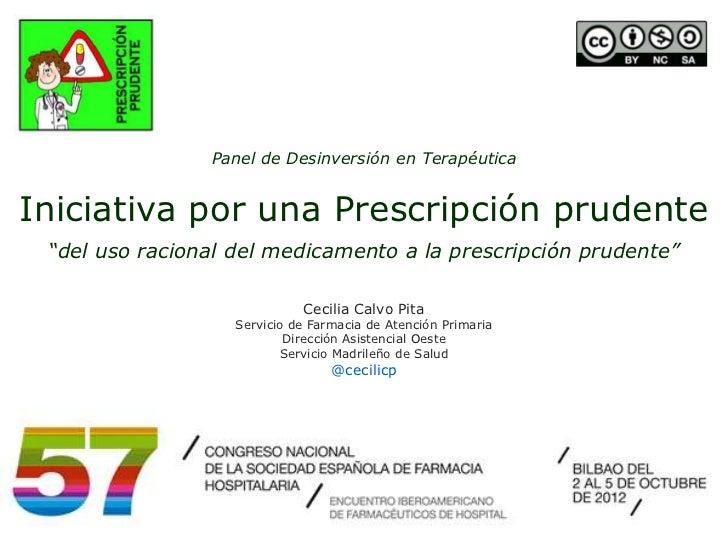"""Panel de Desinversión en TerapéuticaIniciativa por una Prescripción prudente """"del uso racional del medicamento a la prescr..."""