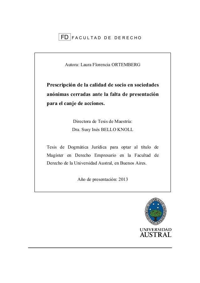 FD F A C U L T A D D E D E R E C H O Autora: Laura Florencia ORTEMBERG Prescripción de la calidad de socio en sociedades a...