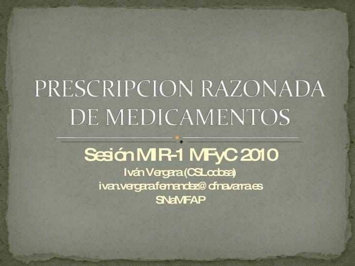 Sesión MIR-1 MFyC 2010 Iván Vergara (CSLodosa) [email_address] SNaMFAP