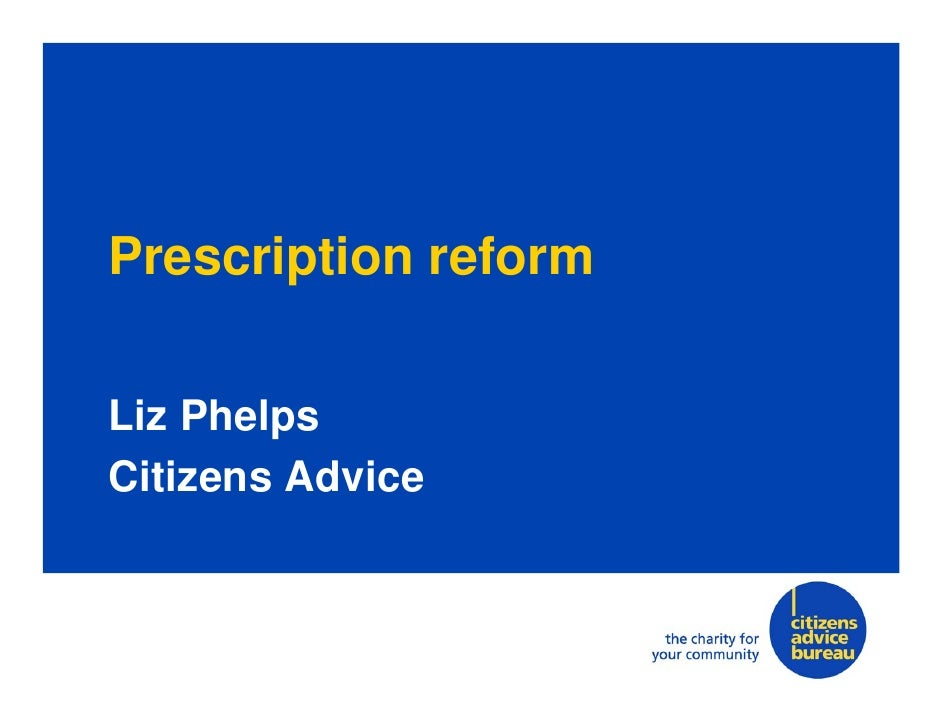 Prescription reformLiz PhelpsCitizens Advice