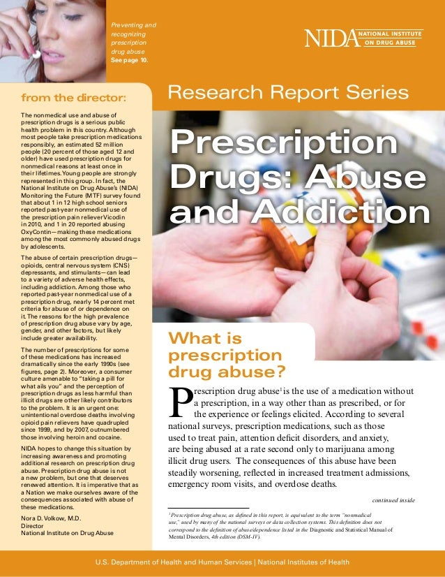What is prescription drug abuse? from the director: The nonmedical use and abuse of prescription drugs is a serious public...