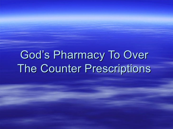 God's Pharmacy To Over  The Counter Prescriptions