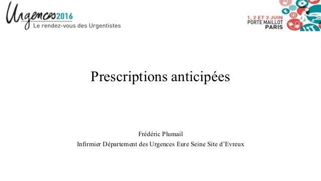 Prescriptions anticipées Frédéric Plumail Infirmier Département des Urgences Eure Seine Site d'Evreux