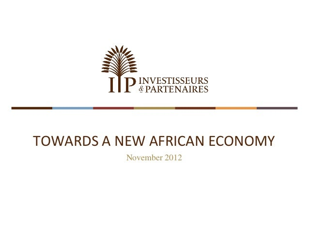 Towards a new african economy - An analysis by I&P / Investisseurs & Partenaires