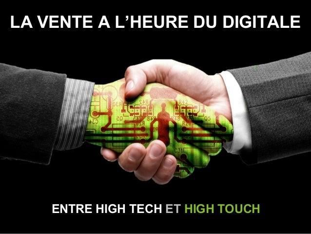 www.lesbrigadesdumarketing.com Les Brigades du Marketing © 2013 Page 1 ENTRE HIGH TECH ET HIGH TOUCH LA VENTE A L'HEURE DU...
