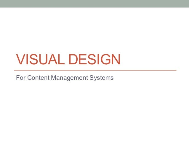 VISUAL DESIGNFor Content Management Systems