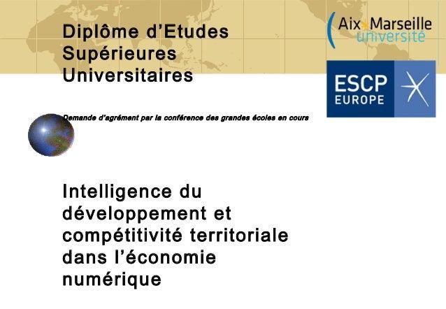 Diplôme d'Etudes Supérieures Universitaires Demande d'agrément par la conférence des grandes écoles en cours Intelligence ...
