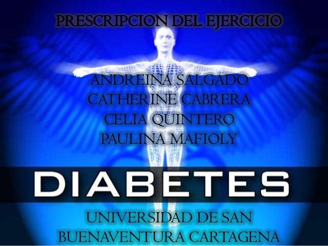 PRESCRIPCION DEL EJERCICIO   ANDREINA SALGADO   CATHERINE CABRERA     CELIA QUINTERO    PAULINA MAFIOLY   UNIVERSIDAD DE S...