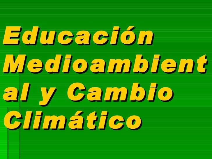 Educación Medioambiental y Cambio Climático
