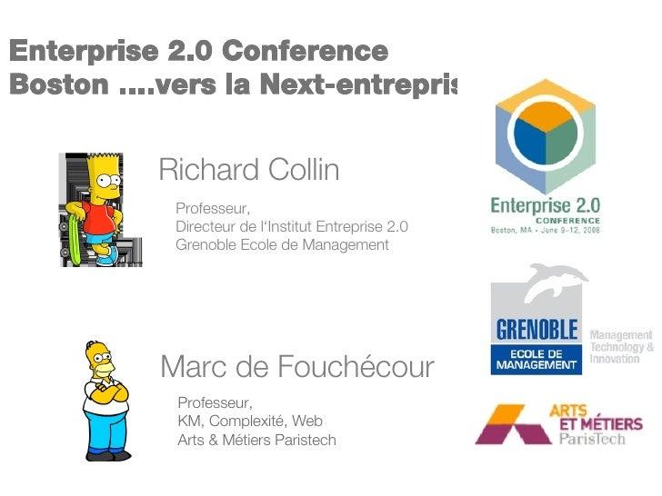 Enterprise 2.0 Conference Boston ….vers la Next-entreprise Professeur,  KM, Complexité, Web Arts & Métiers Paristech Profe...