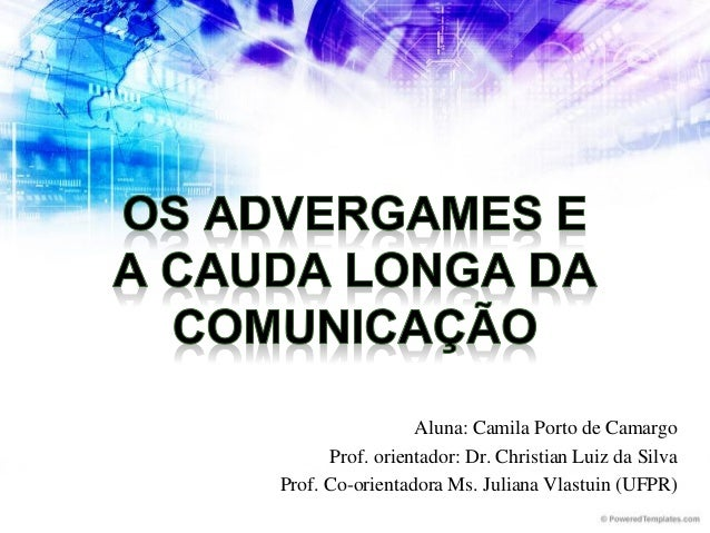 Aluna: Camila Porto de Camargo Prof. orientador: Dr. Christian Luiz da Silva Prof. Co-orientadora Ms. Juliana Vlastuin (UF...