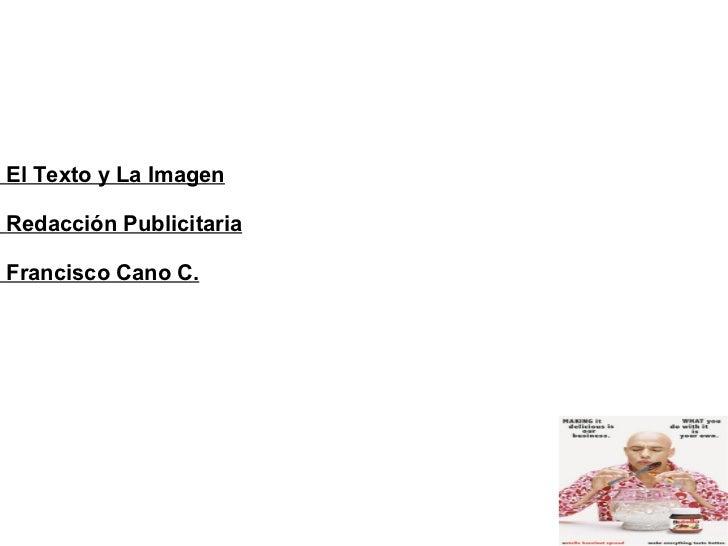 El Texto y La ImagenRedacción PublicitariaFrancisco Cano C.