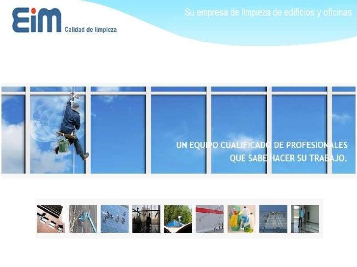 Especialistas en limpieza de edificios y oficinas visita nuestra página web www.eim-limpiezas.com
