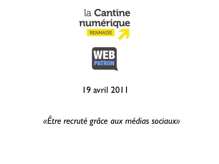 19 avril 2011«Être recruté grâce aux médias sociaux»