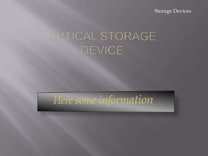 Optical storage device<br />Here some information<br />