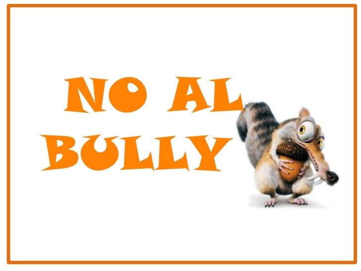 NO AL BULLY <br />