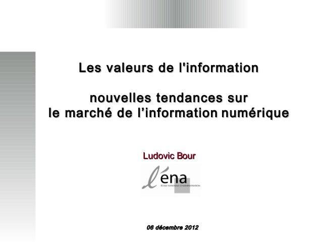 Les valeurs de linformation      nouvelles tendances surle marché de l'information numérique              Ludovic Bour    ...