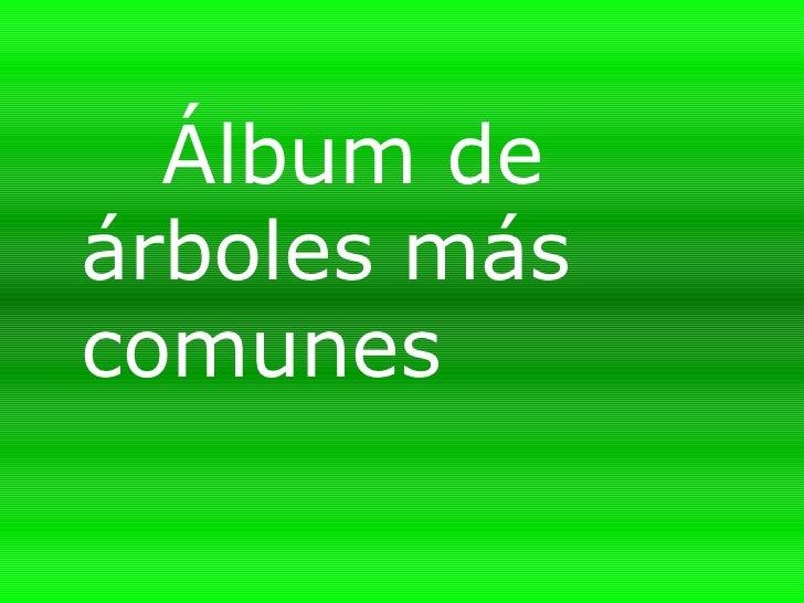 Álbum deárboles máscomunes