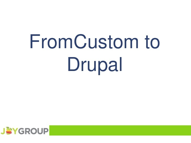 FromCustom to Drupal<br />