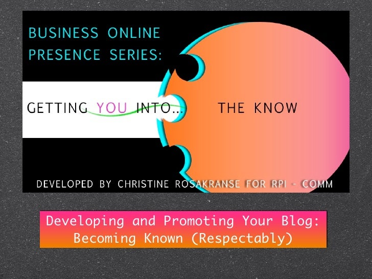 Developing and Promoting Your Blog:  Becoming Known (Respectably)