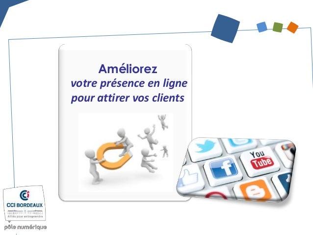 Améliorez votre présence en ligne pour attirer vos clients