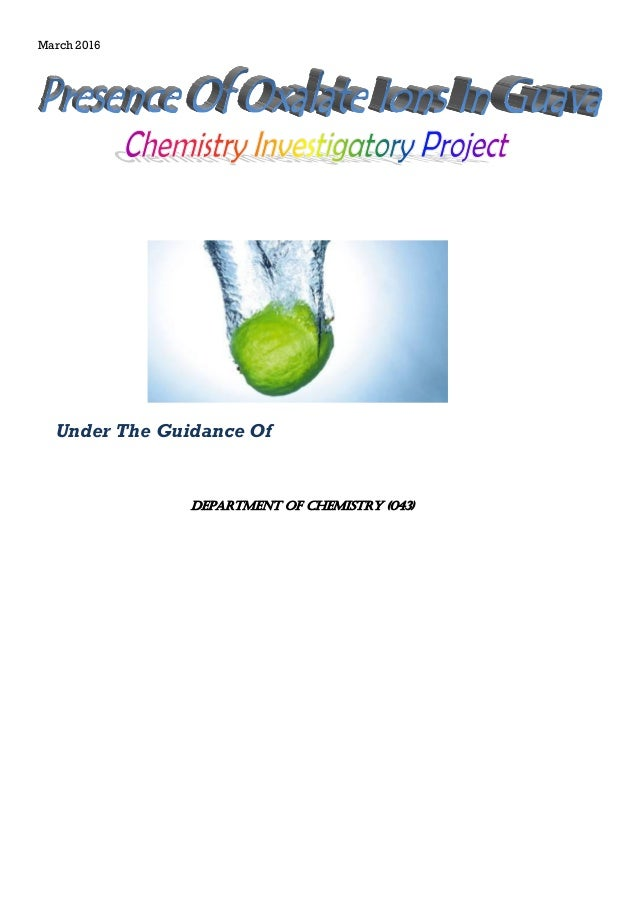 project on study the presence of oxalate ions in guava To study the presence of oxalate ions in guava at different stages of ripening guys it's urgent can you please provide me the observation and rea.