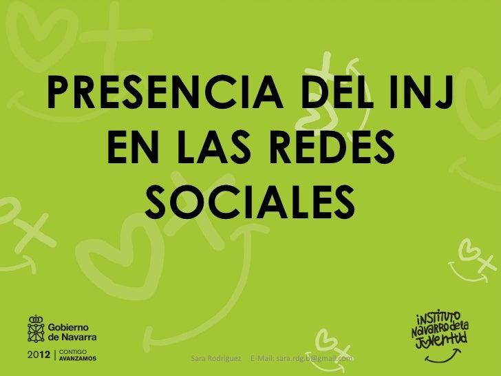 PRESENCIA DEL INJ  EN LAS REDES    SOCIALES      Sara Rodríguez   E-Mail: sara.rdg.b@gmail.com